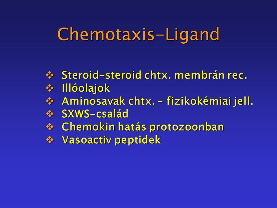 Chemotaxis-Ligand  Steroid-steroid chtx. membrán rec.