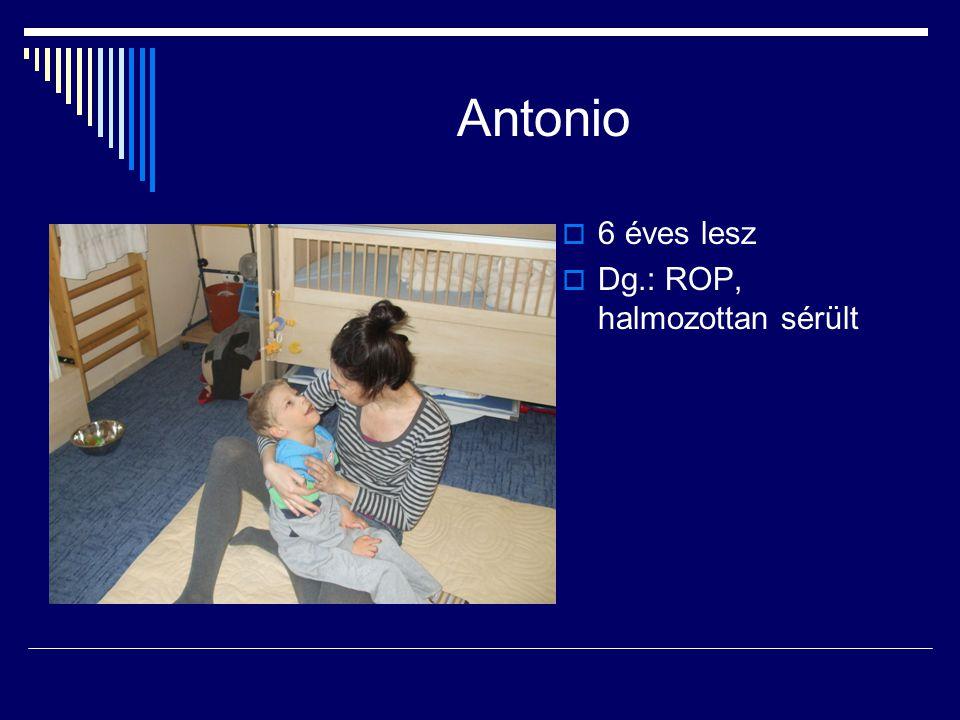 Antonio  6 éves lesz  Dg.: ROP, halmozottan sérült