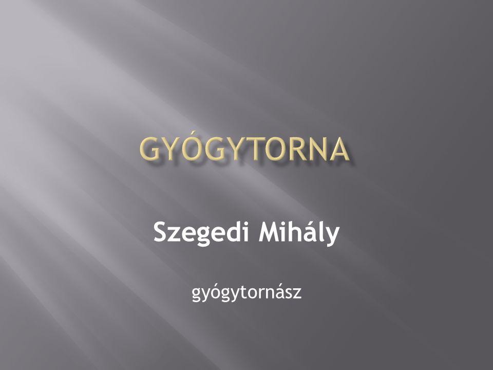 Szegedi Mihály gyógytornász