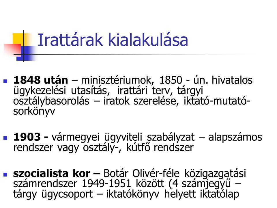 Irattárak kialakulása 1848 után – minisztériumok, 1850 - ún.