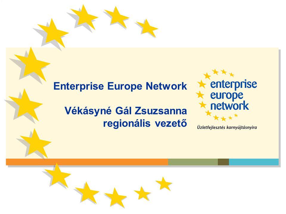 Enterprise Europe Network Vékásyné Gál Zsuzsanna regionális vezető