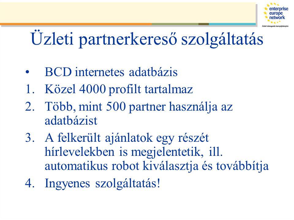 Üzleti partnerkereső szolgáltatás BCD internetes adatbázis 1.Közel 4000 profilt tartalmaz 2.Több, mint 500 partner használja az adatbázist 3.A felkerült ajánlatok egy részét hírlevelekben is megjelentetik, ill.