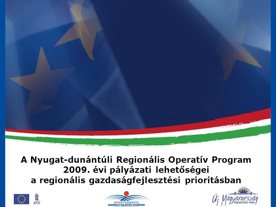 NYDOP-1.3.1/D Telephelyfejlesztés Pályázatok benyújtási helye: Nyugat-dunántúli Regionális Fejlesztési Ügynökség Közhasznú Nonprofit Kft (9700 Szombathely, Kőszegi u.