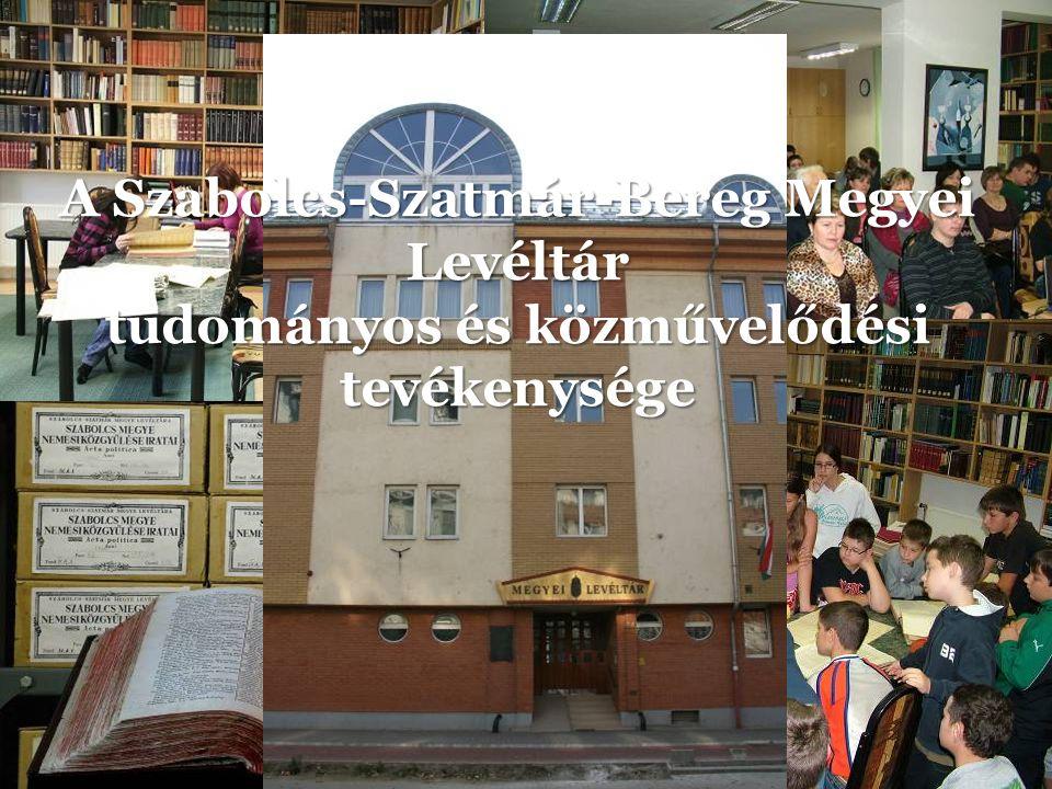 A Szabolcs-Szatmár-Bereg Megyei Levéltár tudományos és közművelődési tevékenysége