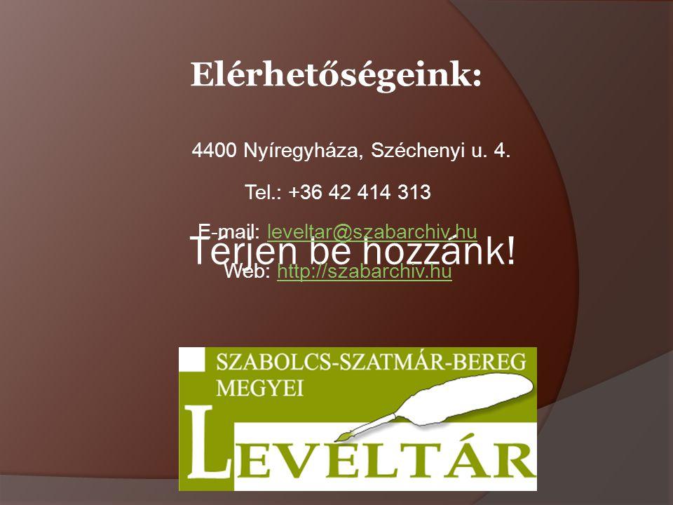 Térjen be hozzánk. Elérhetőségeink: 4400 Nyíregyháza, Széchenyi u.