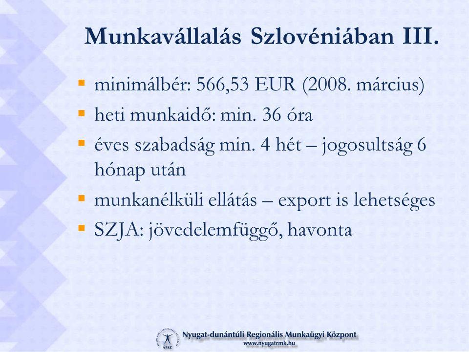 Munkavállalás Szlovéniában III.  minimálbér: 566,53 EUR (2008.