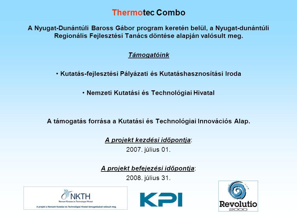 Thermotec Combo A Nyugat-Dunántúli Baross Gábor program keretén belül, a Nyugat-dunántúli Regionális Fejlesztési Tanács döntése alapján valósult meg.