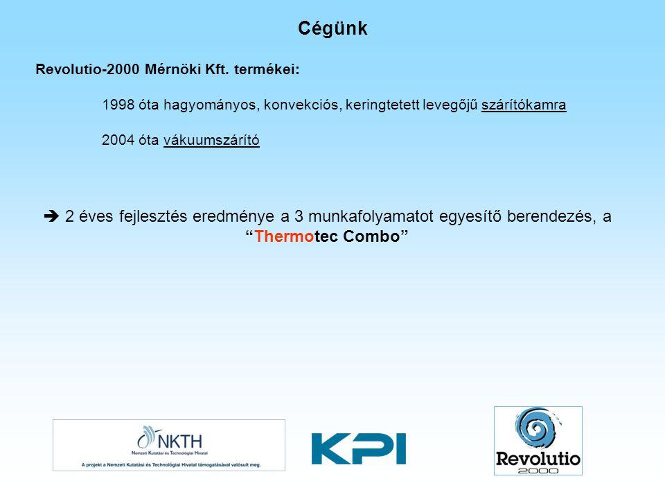 Revolutio-2000 Mérnöki Kft. termékei: 1998 óta hagyományos, konvekciós, keringtetett levegőjű szárítókamra 2004 óta vákuumszárító Cégünk  2 éves fejl