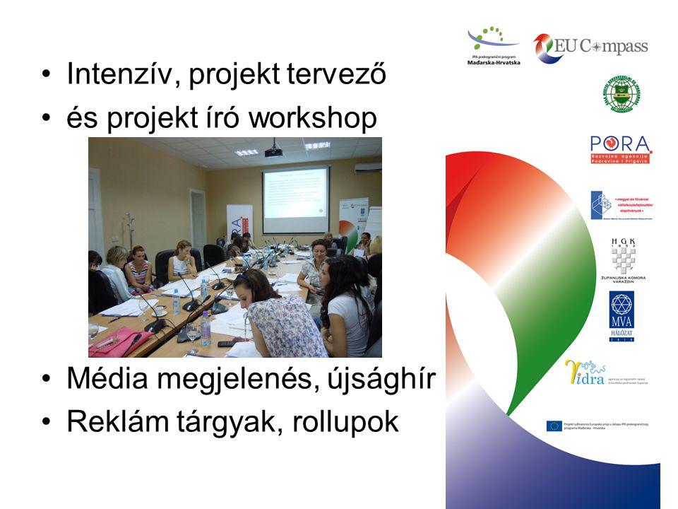 Intenzív, projekt tervező és projekt író workshop Média megjelenés, újsághír Reklám tárgyak, rollupok