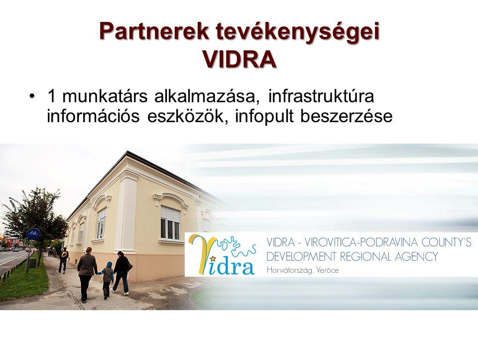 Partnerek tevékenységei VIDRA 1 munkatárs alkalmazása, infrastruktúra információs eszközök, infopult beszerzése