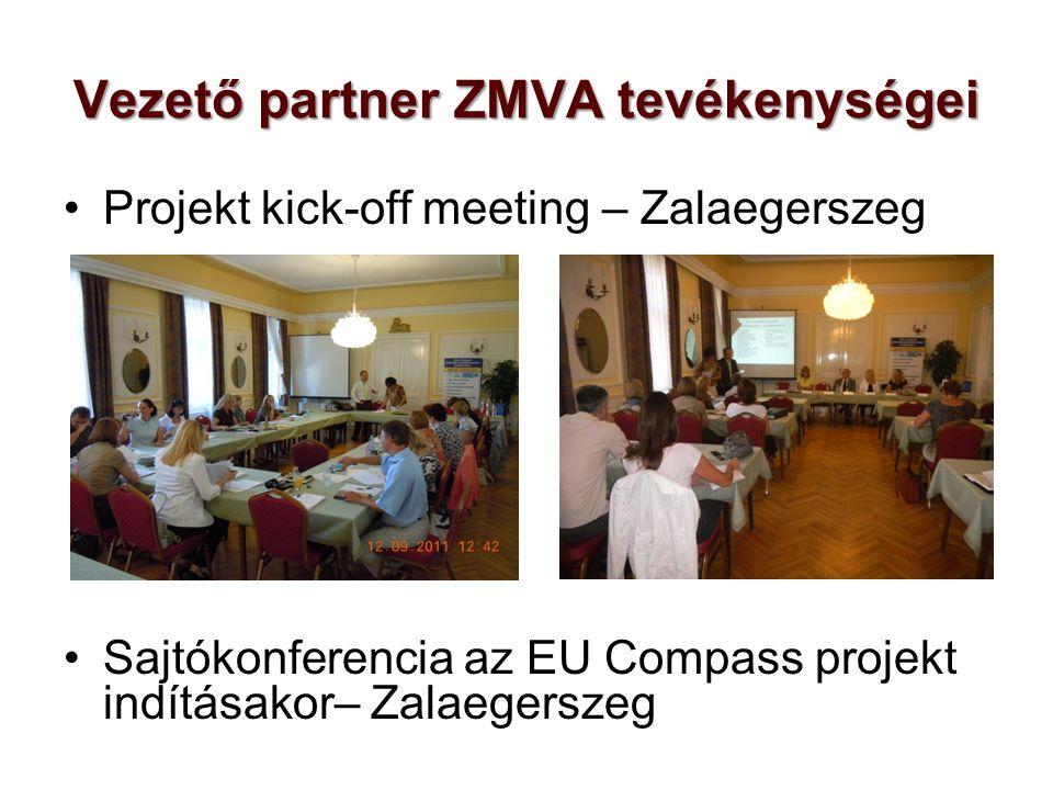 Vezető partner ZMVA tevékenységei Projekt kick-off meeting – Zalaegerszeg Sajtókonferencia az EU Compass projekt indításakor– Zalaegerszeg