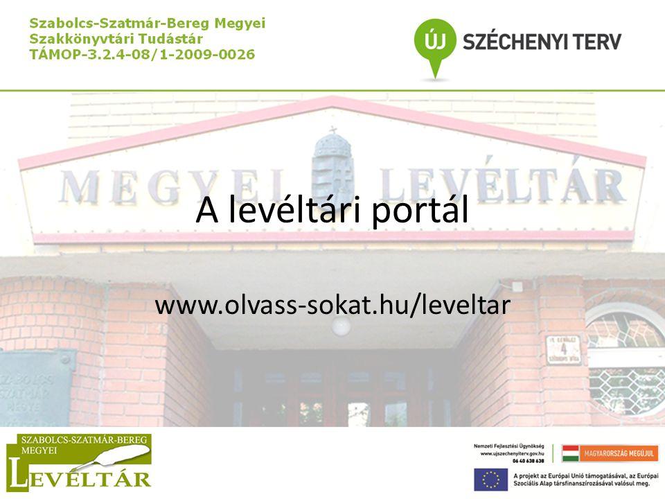 A levéltári portál www.olvass-sokat.hu/leveltar