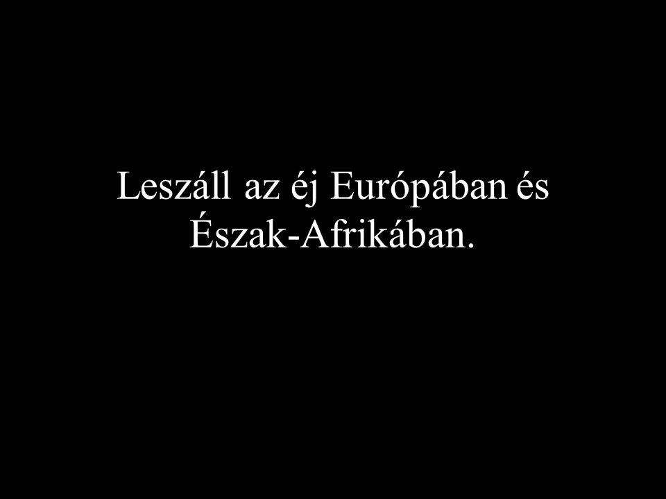 Leszáll az éj Európában és Észak-Afrikában.