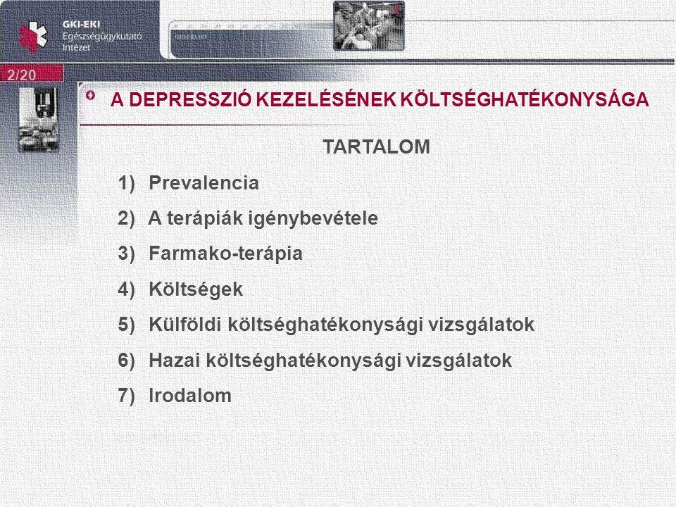 A DEPRESSZIÓ KEZELÉSÉNEK KÖLTSÉGHATÉKONYSÁGA 2/20 TARTALOM 1) Prevalencia 2) A terápiák igénybevétele 3) Farmako-terápia 4) Költségek 5) Külföldi költ