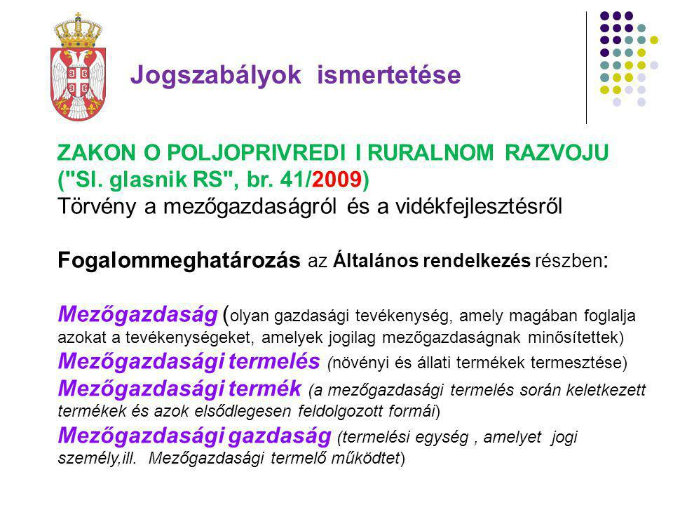 Jogszabályok ismertetése Engedélyezett növéyvédő szerek listája-amelyet a takarmányozásra szánt növények kezelésénél kell figywelembe venni: SPISAK SREDSTAVA ZA ZAŠTITU BILJA ZA KOJE VAŽE DOZVOLE ZA STAVLJANJE U PROMET ZAKLJUČNO SA 22.07.2010.