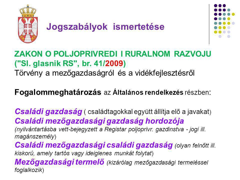 Jogszabályok ismertetése ZAKON O POLJOPRIVREDI I RURALNOM RAZVOJU (