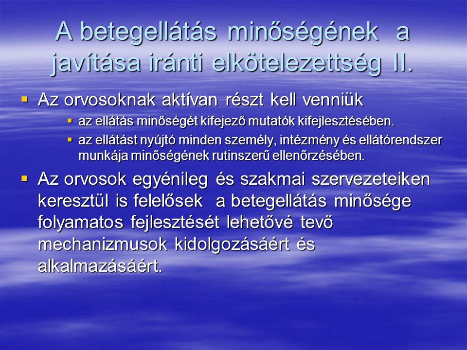 A betegellátás minőségének a javítása iránti elkötelezettség II.