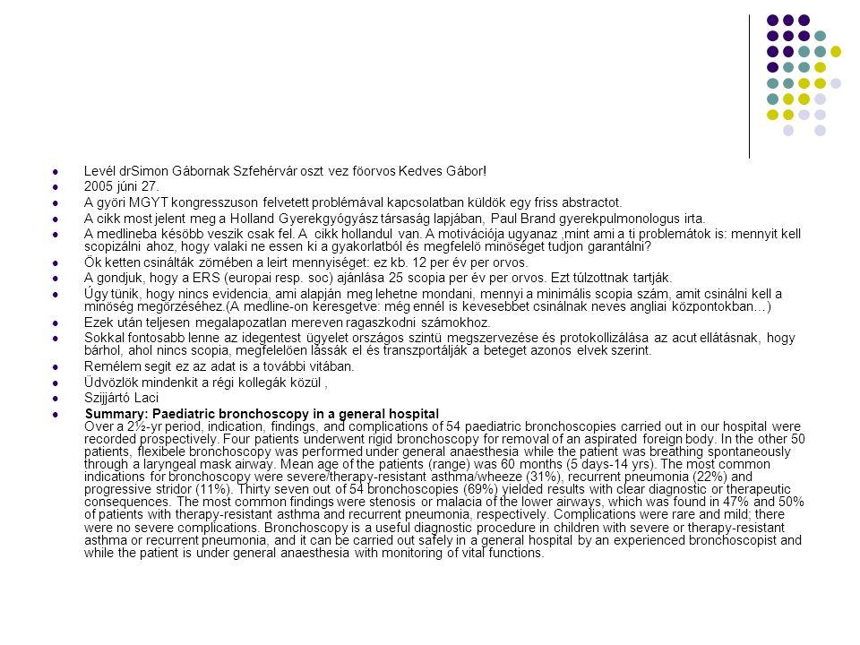 Levél drSimon Gábornak Szfehérvár oszt vez föorvos Kedves Gábor! 2005 júni 27. A györi MGYT kongresszuson felvetett problémával kapcsolatban küldök eg