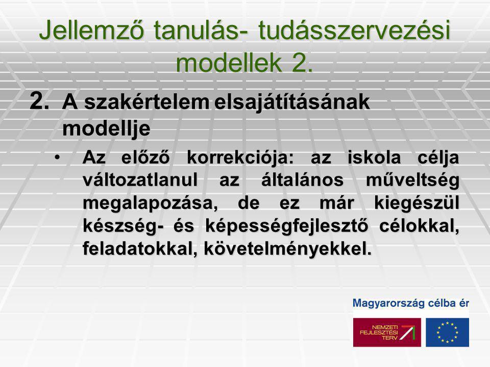 Jellemző tanulás- tudásszervezési modellek 3.3.
