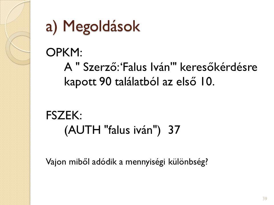 a) Megoldások OPKM: A