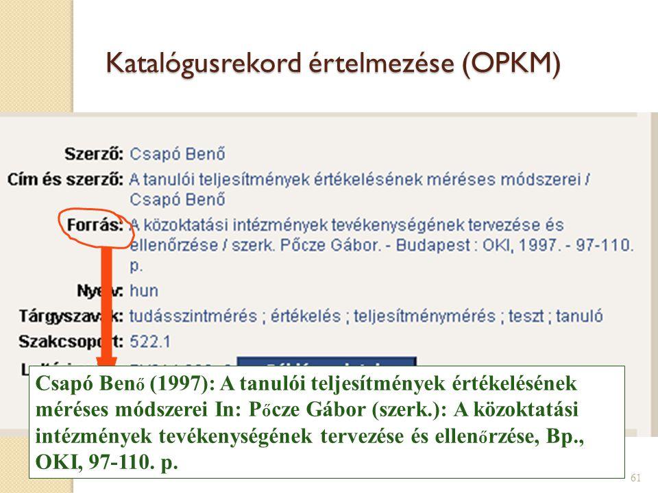 Katalógusrekord értelmezése (OPKM) Ez az írás ebben a tanulmánykötetben jelent meg Csapó Ben ő (1997): A tanulói teljesítmények értékelésének méréses