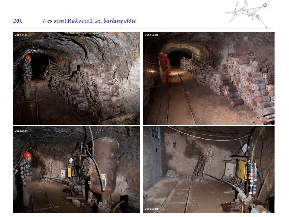 20).7-es szint Rákóczi 2. sz. barlang előtt 2012.04.07 2012.06.01