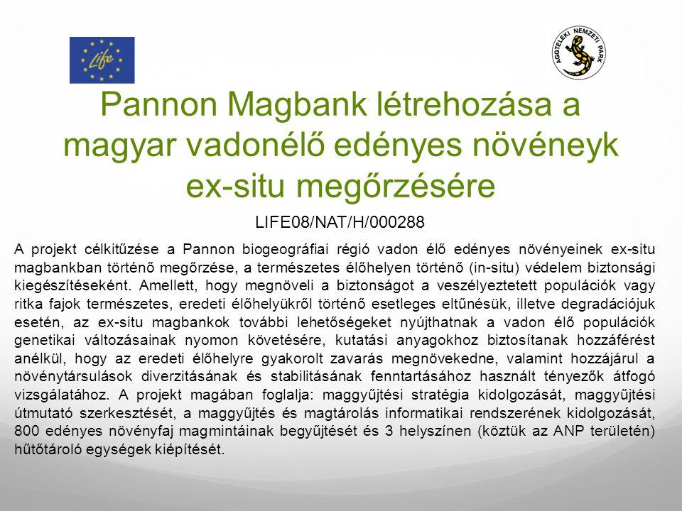 Pannon Magbank létrehozása a magyar vadonélő edényes növéneyk ex-situ megőrzésére A projekt célkitűzése a Pannon biogeográfiai régió vadon élő edényes