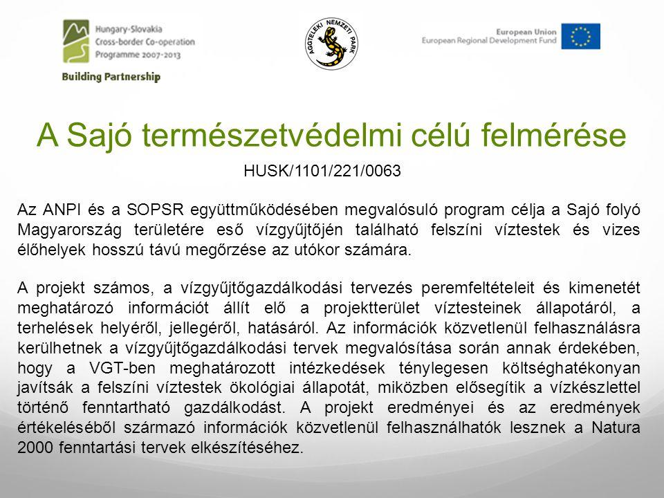 A Sajó természetvédelmi célú felmérése Az ANPI és a SOPSR együttműködésében megvalósuló program célja a Sajó folyó Magyarország területére eső vízgyűj