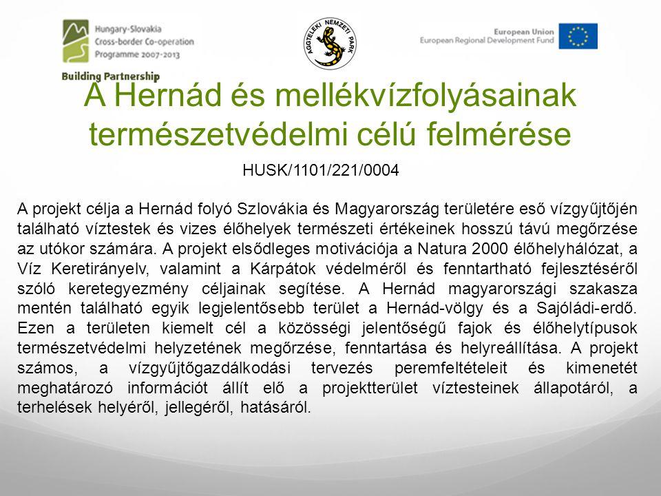 A Hernád és mellékvízfolyásainak természetvédelmi célú felmérése A projekt célja a Hernád folyó Szlovákia és Magyarország területére eső vízgyűjtőjén