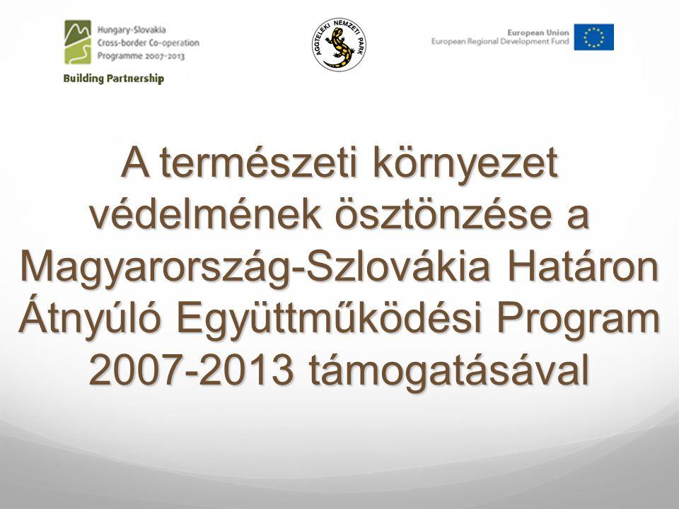 A természeti környezet védelmének ösztönzése a Magyarország-Szlovákia Határon Átnyúló Együttműködési Program 2007-2013 támogatásával
