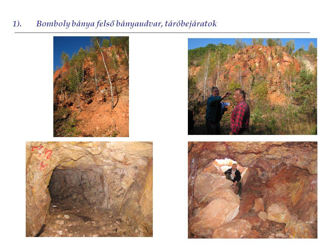 1).Bomboly bánya felső bányaudvar, táróbejáratok 2012 2011