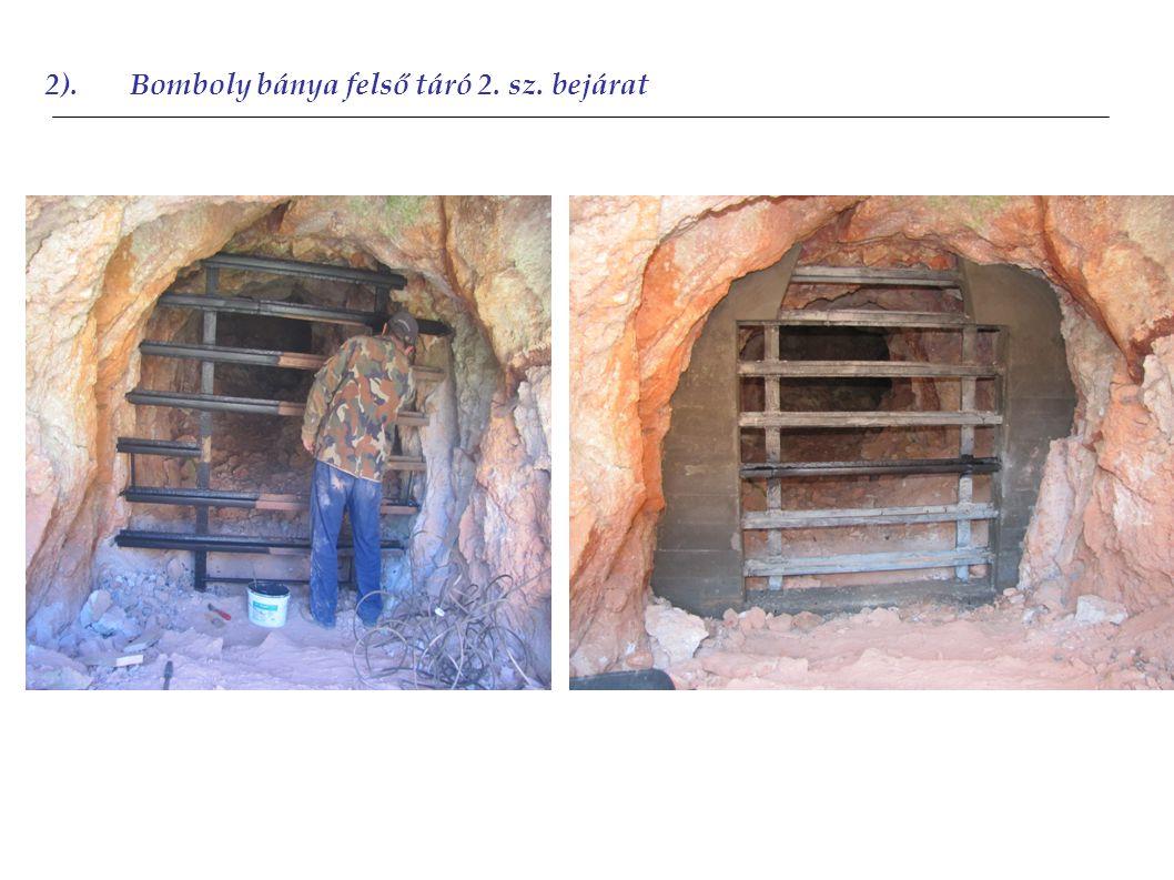 2).Bomboly bánya felső táró 2. sz. bejárat 2012
