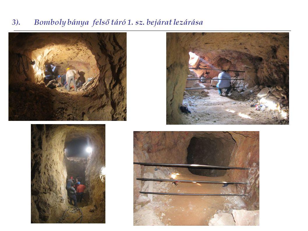 3).Bomboly bánya felső táró 1. sz. bejárat lezárása 2011 2012