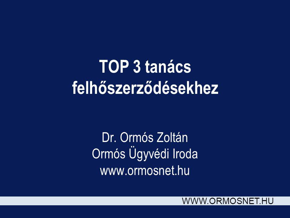 WWW.ORMOSNET.HU TOP 3 tanács felhőszerződésekhez Dr.