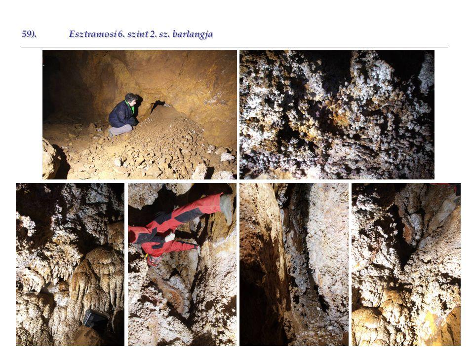 59).Esztramosi 6. szint 2. sz. barlangja