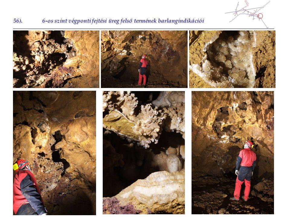 56).6-os szint végponti fejtési üreg felső termének barlangindikációi