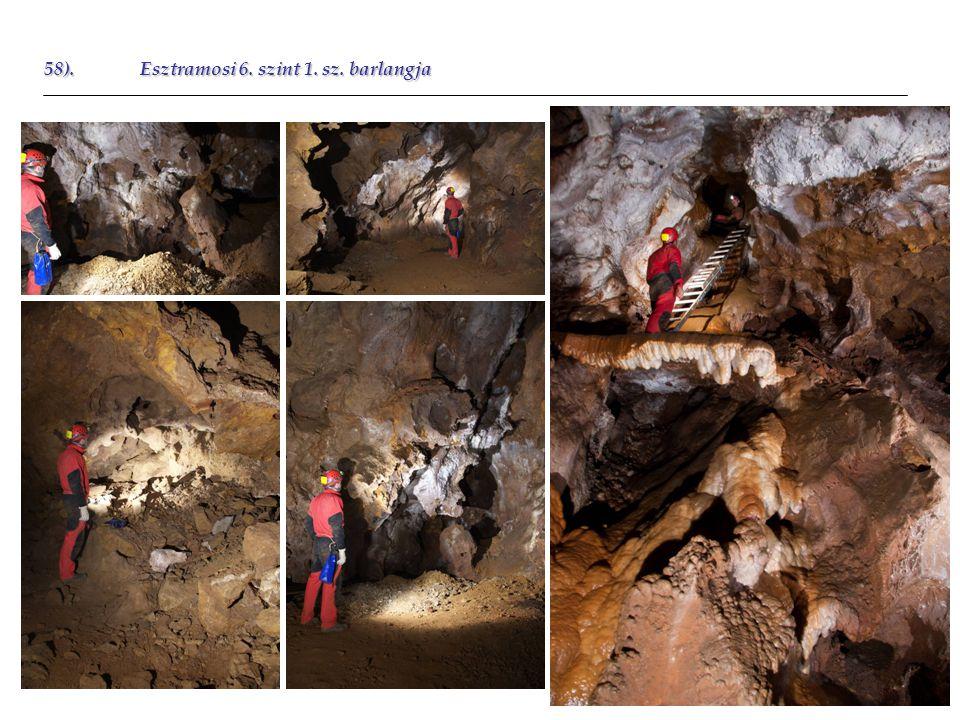 58).Esztramosi 6. szint 1. sz. barlangja