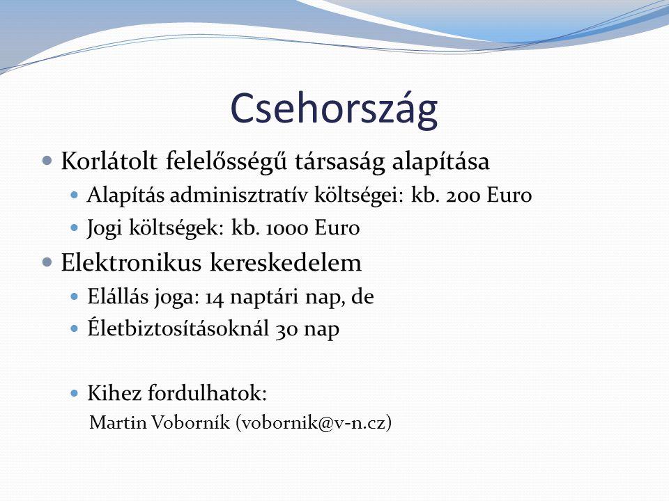 Csehország Korlátolt felelősségű társaság alapítása Alapítás adminisztratív költségei: kb.