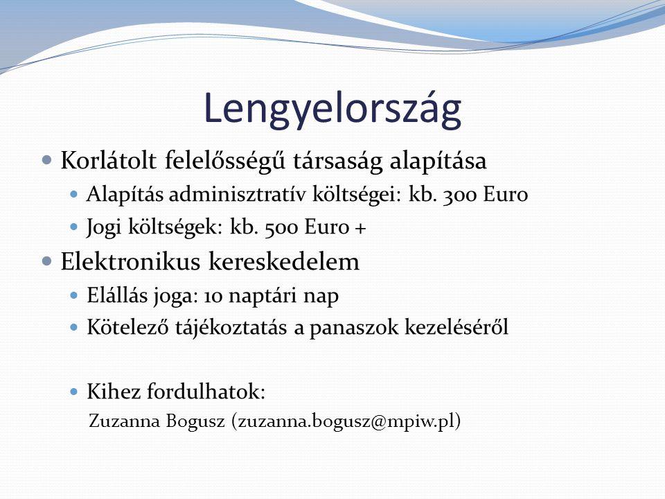 Szerbia Korlátolt felelősségű társaság alapítása Alapítás adminisztratív költségei: kb.