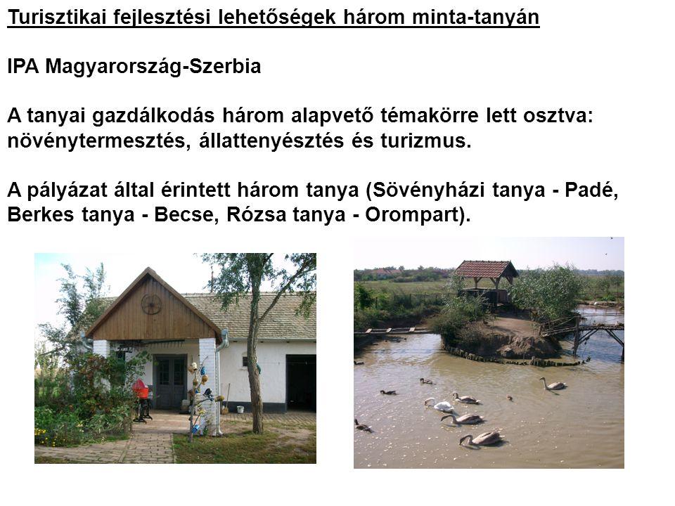 Turisztikai fejlesztési lehetőségek három minta-tanyán IPA Magyarország-Szerbia A tanyai gazdálkodás három alapvető témakörre lett osztva: növényterme