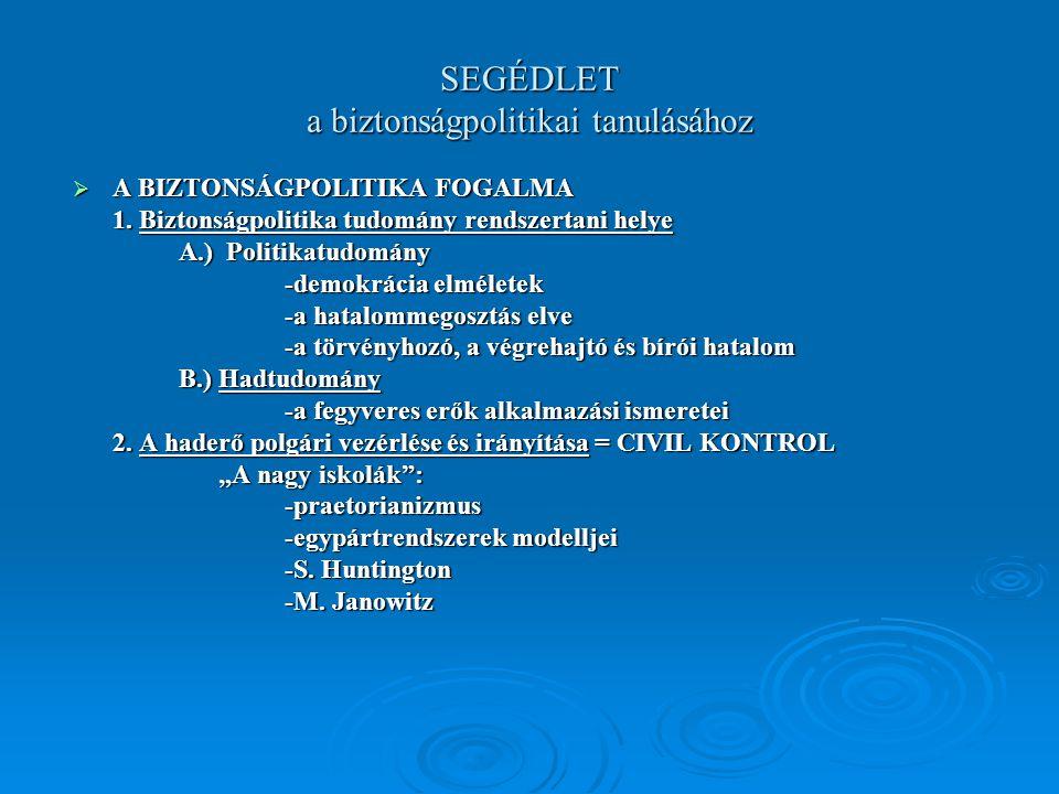 SEGÉDLET a biztonságpolitikai tanulásához  A BIZTONSÁGPOLITIKA FOGALMA 1.
