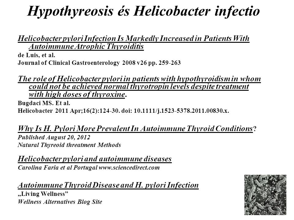 Helicobacter pylori Infection Is Markedly Increased in Patients With Autoimmune Atrophic Thyroiditis de Luis, et al. Journal of Clinical Gastroenterol