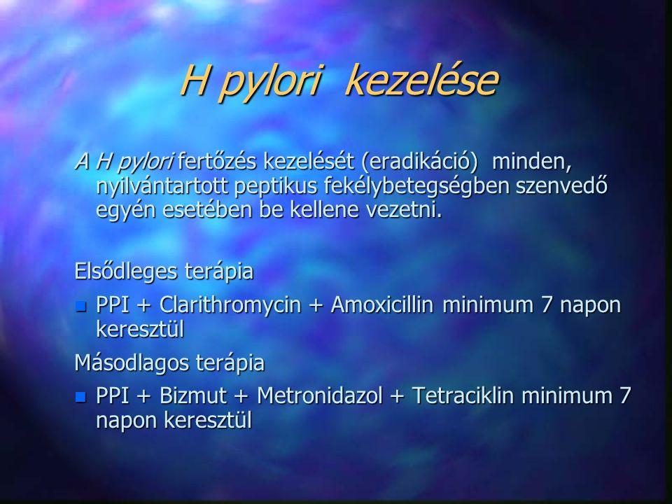 H pylori kezelése A H pylori fertőzés kezelését (eradikáció) minden, nyilvántartott peptikus fekélybetegségben szenvedő egyén esetében be kellene veze