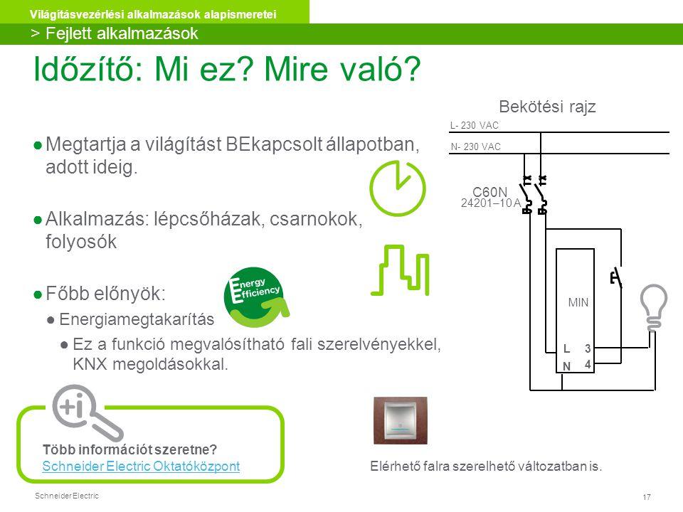Schneider Electric 17 Világításvezérlési alkalmazások alapismeretei Időzítő: Mi ez.