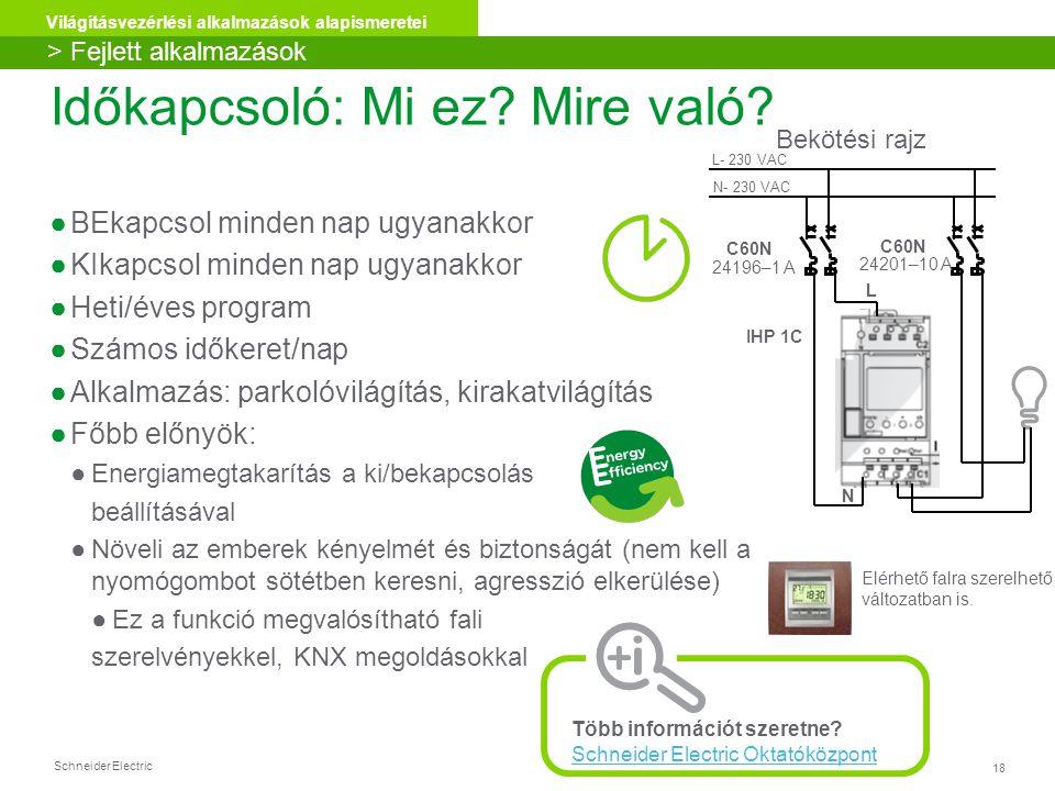 Schneider Electric 18 Világításvezérlési alkalmazások alapismeretei Időkapcsoló: Mi ez.