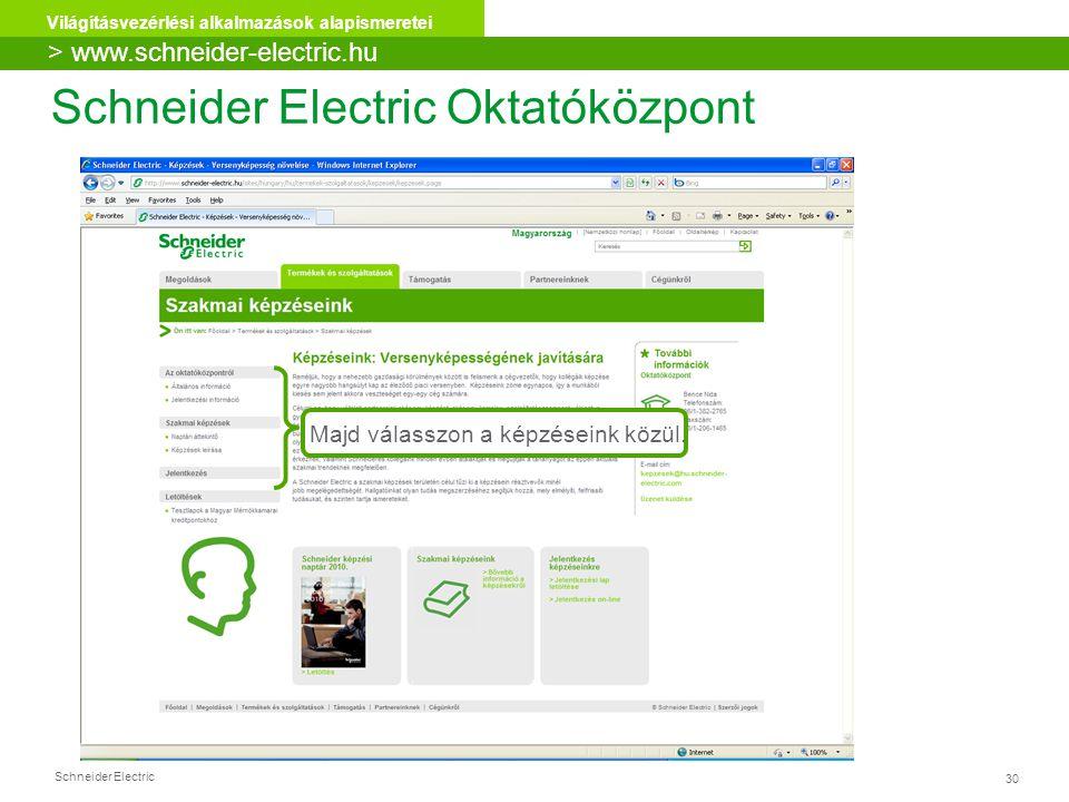 Schneider Electric 30 Világításvezérlési alkalmazások alapismeretei Majd válasszon a képzéseink közül.