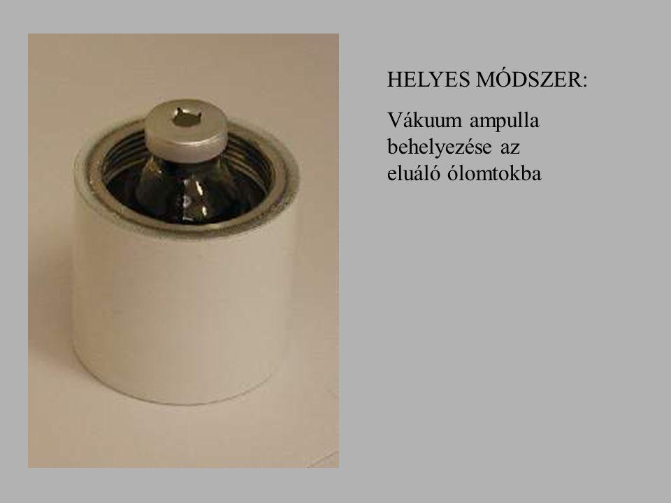 HELYES MÓDSZER: Második vákuum-ampulla felszúrása az egyes-tűre (kolonna szárítás)