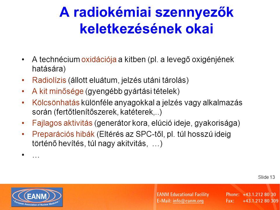 Slide 13 A radiokémiai szennyezők keletkezésének okai A technécium oxidációja a kitben (pl.