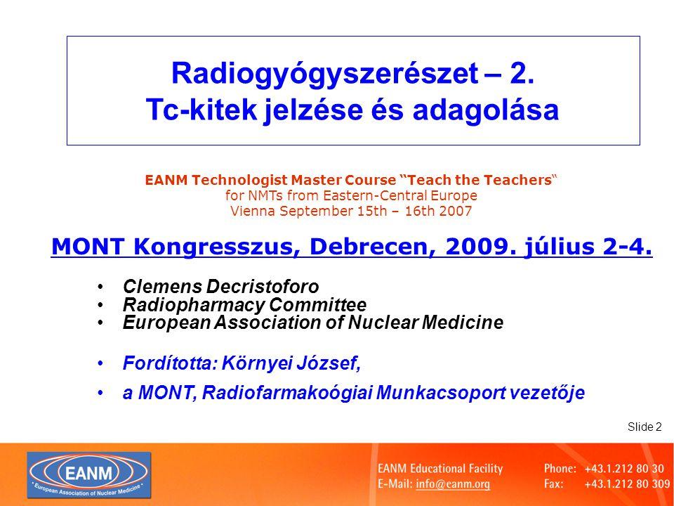 Slide 2 Radiogyógyszerészet – 2.