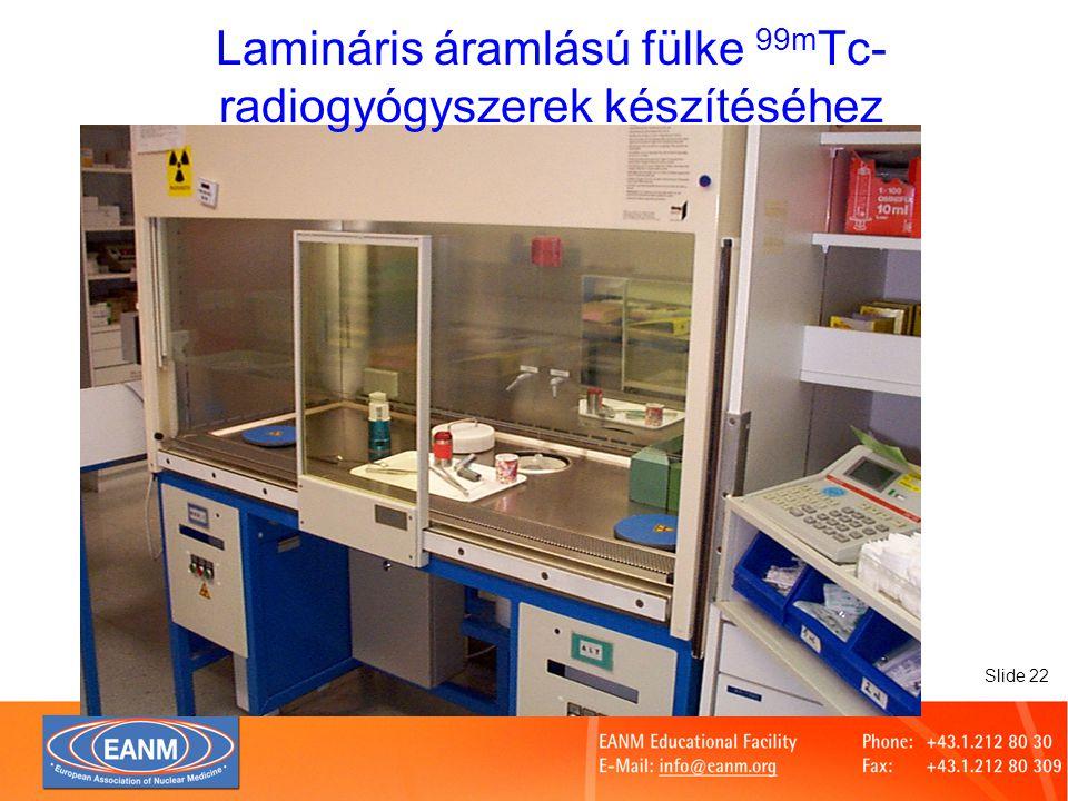 Slide 22 Lamináris áramlású fülke 99m Tc- radiogyógyszerek készítéséhez